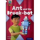 Project X Origins: White Book Band, Oxford Level 10: Inventors And Inventions: Ant And The Break-Bot de Chris Powling