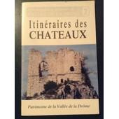 Patrimoine De La Vall�e De La Dr�me - Itin�raires Des Chateaux de collectif