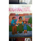 Plus Tard Je Serai Journaliste de Maria Puncel et Jeannie Henno