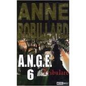 A.N.G.E Tome 6 Tribulare- Anne Robillard de Anne Robillard