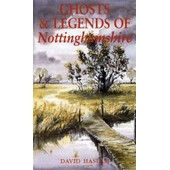 Haslam, D: Ghosts And Legends Of Nottinghamshire