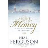 The Ascent Of Money � A Financial History Of The World de Niall Ferguson