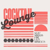 Cocktail Lounge - Sexy Sounds For Lazy Momentes - Varios - Cocktail Lounge - Sexy Sounds For Lazy Momentes - Varios