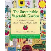The Sustainable Vegetable Garden: A Backyard Guide To Healthy Soil And Higher Yields de John Jeavons