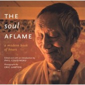 The Soul Aflame: A Modern Book Of Hours [With French Flaps] de Cousineau, Phil