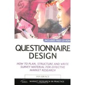 Questionnaire Design: How To Plan, Structure And Write Survey Material For Effective Market Research de Ian Brace
