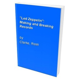 LED ZEPPELIN - BREAKING AND MAKING RECORDS