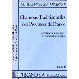 chansons traditionnelles des provinces de france Livre 2 - Partition Voix J. Barathon - R. Lemêtre
