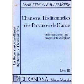 Chansons Traditionnelles Des Provinces De France Livre 3 - Partition Voix J. Barathon - R. Lemêtre
