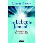Das Leben Im Jenseits de Robert Brown