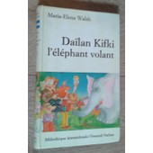 Da�lan Kifti L'�l�phant Volant de Maria-Elena Walsch