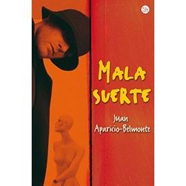 Mala Suerte - Juan Aparicio-Belmonte
