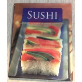 Sushi: A Classic Collection Of Japanese-Style Recipes de Parragon