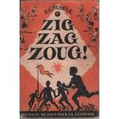 Zig Zag Zoug / Recueil De Jeux Pour La Jeunesse de A. c. demole