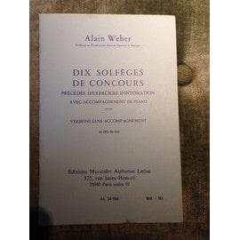 Alain Weber Dix solfèges de concours précédés d'exercices d'intonation avec accompagnement de piano - version sans accompagnement a) clés de sol
