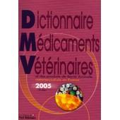 Dictionnaire Des M�dicaments V�t�rinaires Et Des Produits De Sant� Animale Commercialis�s En France 2005 - (1c�d�rom) de Sylvie Petit