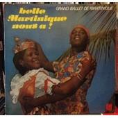 Belle Martinique Nous A! - Grand Ballet De Martinique