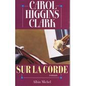 Sur La Corde de Higgins Clark Carol