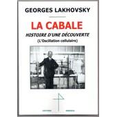 La Cabale, Histoire D'une D�couverte - L'oscillation Cellulaire de Georges Lakhovsky