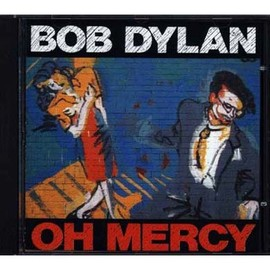 Bob Dylan Oh mercy