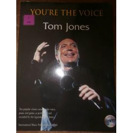 You're the voice Tom Jones
