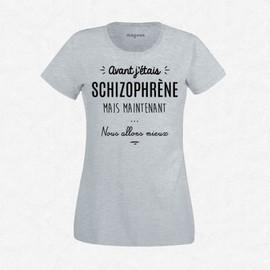 T-Shirt Femme Gris Avant J?�tais Schizophr�ne Mais Maintenant?Nous Allons Mieux