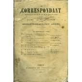 Le Correspondant Tome 133 N� 723 - I. Souvenirs. � Pr�sidence Du Prince Louis-�apol�on. � Le Minist�re De 1819. � I. Alexis De Tocqueville.De L�Acad�mie Fran�aise.Ii. Pens�es Du Soir. ...