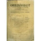 Le Correspondant Tome 133 N� 724 - I. Le Concordat. � I.. Duc De Broglie, De L'acad�mie Fran�aise.Ii. Souvenirs. � Pr�sidence Du Prince Louis-Napol�on. - Le Minist�re De 1819. � Fin. Alexis ...