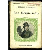 Les Demi= Solde / Vendu En L Etat de ESPARBES GEORGES D'.