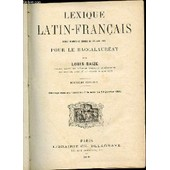 Lexique Latin-Francais Redige D'apres Le Decret Du 19 Juin 1880 Pour Le Baccalaureat - Ouvrage Reconu Conforme A La Note Du 29 Janvier 1881. de BAIZE LOUIS