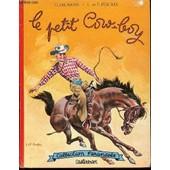 Le Petit Cow-Boy - Collection Farandole. Aquarelles De Liliane Et Fred Funcken. de DELAHAYE G.