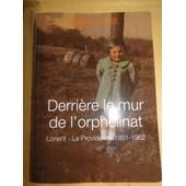 Derriere Le Mur De L Orphelinat Lorient La Providence 1951 1962 de ROLLANDE JADE