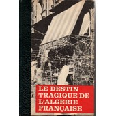 Le Destin Tragique De L' Alg�rie Fran�aise Tome 2 de Bernard Michal