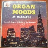 The Magic Fingers Of Merlin At The Hammond - Organ Moods At Midnight