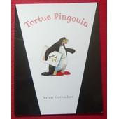 Tortue Pingouin de Valeri Gorbachev