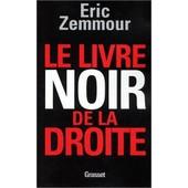 Le Livre Noir De La Droite de �ric Zemmour