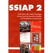 Ssiap 2 - Formation Ds Chefs D'�quipes De Services De S�curit� Incendie Et D'assistance � Personnes de Raymond Fusilier