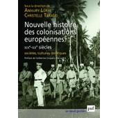 Nouvelle Histoire Des Colonisations Europ�ennes Xix�-Xx� Si�cles de Amaury Lorin (dir.)