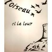 L'oiseau Et La Tour (Conte Po�tique Et Musical) (Corse) (Jacques Pr�vert, Bernardini, Voltaire, Paul Eluard, Verlaine, Aubry...) - Jean L'anselme, Jean Richard Bloch, Guillaume Apollinaire