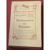 Destruction Des Parasites - Dictionnaires Des Animaux Et Plantes Parasites - Trait�s De Pr�paration Des Mixtures Antiparasites de fran�ois & rousset