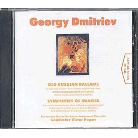 Ballades russes anciennes, Concerto pour solistes et choeur mixte sans accompagnement en 6 parties, Symphonie d'Images pour solistes et choeur mixte sans accompagnement en 4 parties.