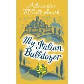 My Italian Bulldozer de Alexander McCall Smith