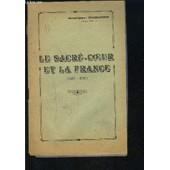 Le Sacre Coeur Et La France 1689-1939 de CHASSAGNON MSG