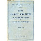 Petit Manuel Pratique D'ouvrages De Dames Et D'economie Domestique / Prime Du Manuel General 192-1923. de COLLECTIF