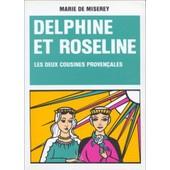 Delphine Et Roseline Les Deux Cousines Proven�ales de Marie de miserey