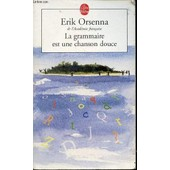 La Grammaire Est Une Chanson Douce - Le Livre De Poche N�14910. de erik orsenna