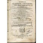 Dictionnaire Classique Universel : Francais, Historique, Biographique, Mythologique, Geographique Et Etymologique Contenant Le Vocabulaire Fran�ais, Les �tymologies, Des Notices Historiques ... de BENARD TH. M.