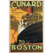 Affiche Compagnie Maritime Cunard To Boston - 112cm X 152cm - Neuve