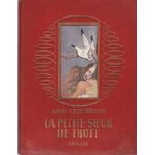 La Petite Soeur De Trott / Illustrations De Le Vavasseur de Lichtenberger Andr�