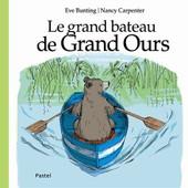 Le Grand Bateau De Grand Ours de Eve Bunting